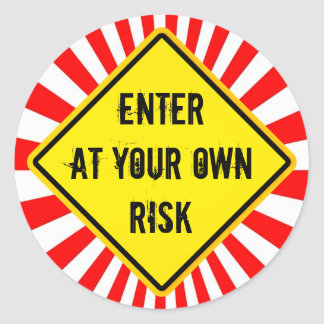 enter at your own risk stickers