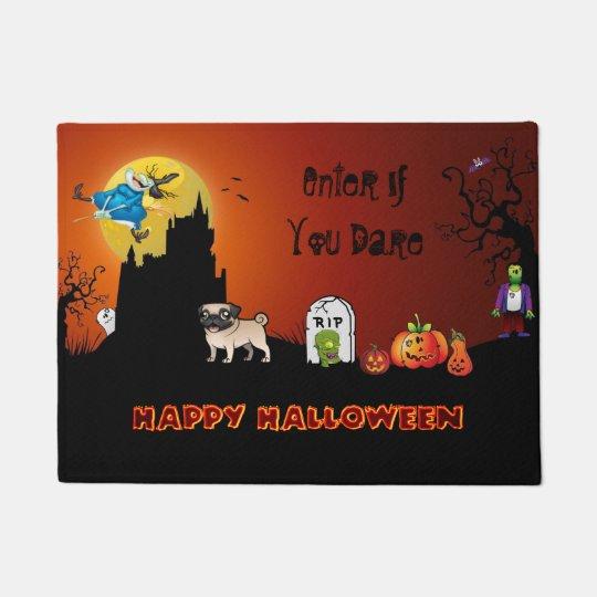 Enter If You Dare Happy Halloween ( Pug)