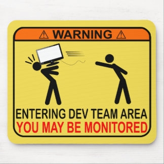 Entering Dev Team Area - You May Be Monitored Mouse Mat