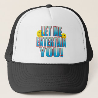 Entertain You Life B Trucker Hat