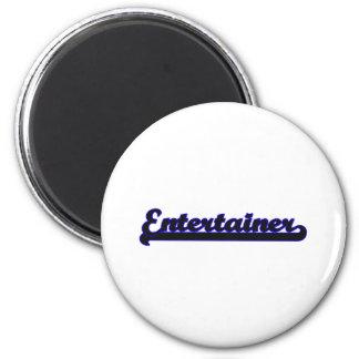 Entertainer Classic Job Design 6 Cm Round Magnet