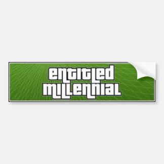Entitled Millenial Bumper Sticker