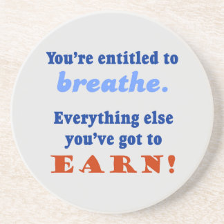 ENTITLED TO BREATHE DRINK COASTER