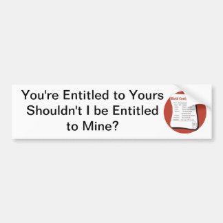Entitled to Mine Car Bumper Sticker