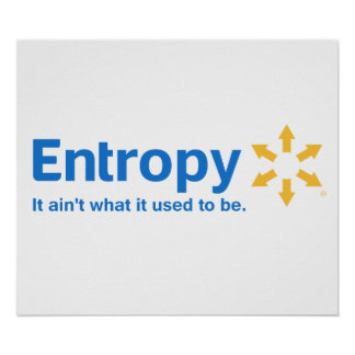 Entropy It Ain t What it Used to Be