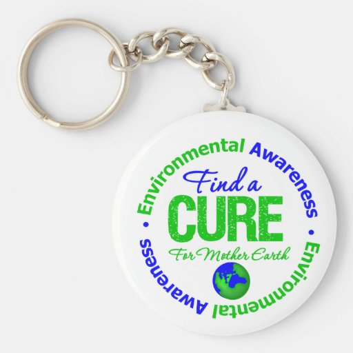 Environment Find A Cure for Mother Earth Key Chain