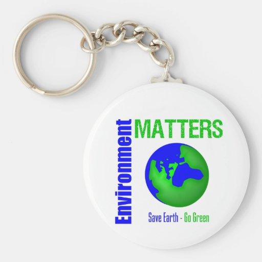 Environment Matters Save Earth Go Green Keychains