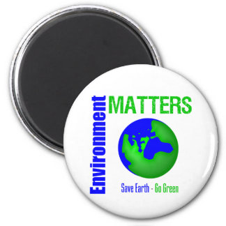 Environment Matters Save Earth Go Green Fridge Magnet