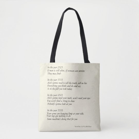environment, save the earth, year 2525 tote bag