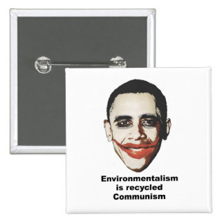 Environmentalism is recycled communism 15 cm square badge