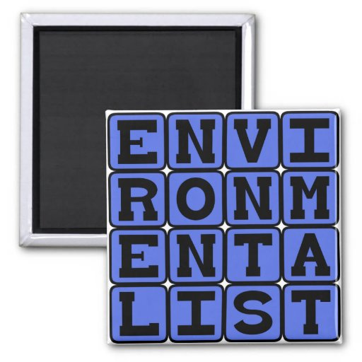 Environmentalist, Save The Earth Magnets