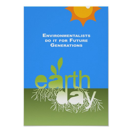 Environmentalists do it for future generations poster