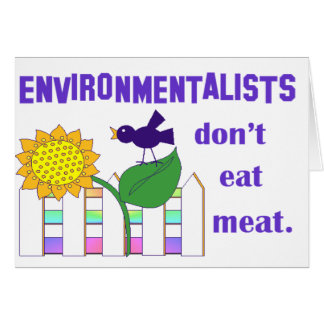 ENVIRONMENTALISTS DON'T EAT MEAT GREETING CARD