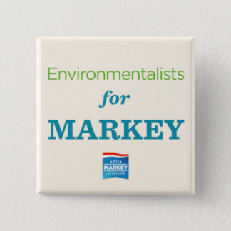 ENVIRONMENTALISTS FOR MARKEY 15 CM SQUARE BADGE