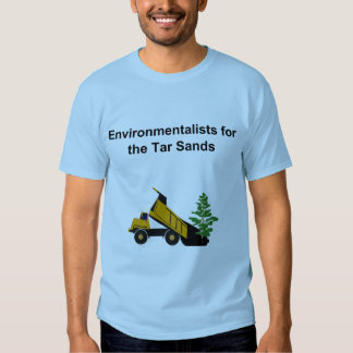 Environmentalists for the Tar Sands T-shirt