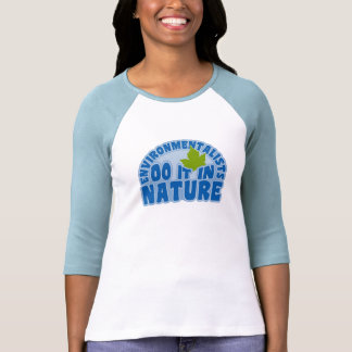 Environmentalists shirt - choose style & color