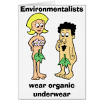 Environmentalists wear organic underwear  Card