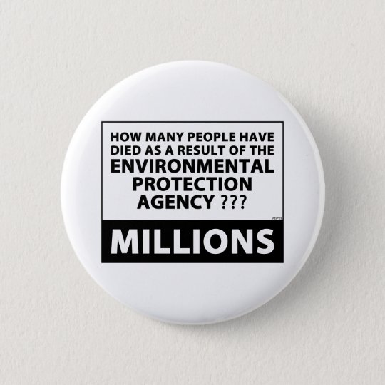 EPA Kills Millions 6 Cm Round Badge