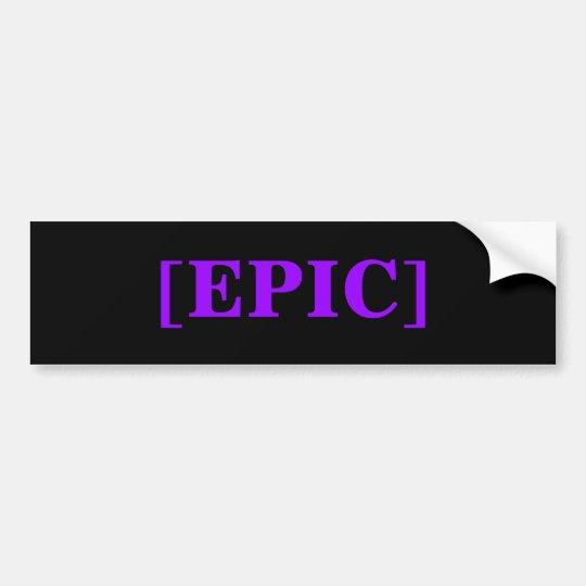 [EPIC] BUMPER STICKER