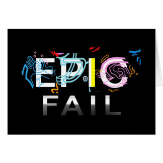 EPIC FAIL CARD