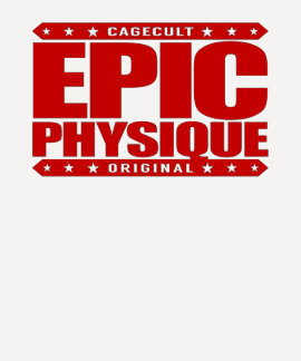 EPIC PHYSIQUE - Ripped Greek God-Like Warrior Body T Shirt