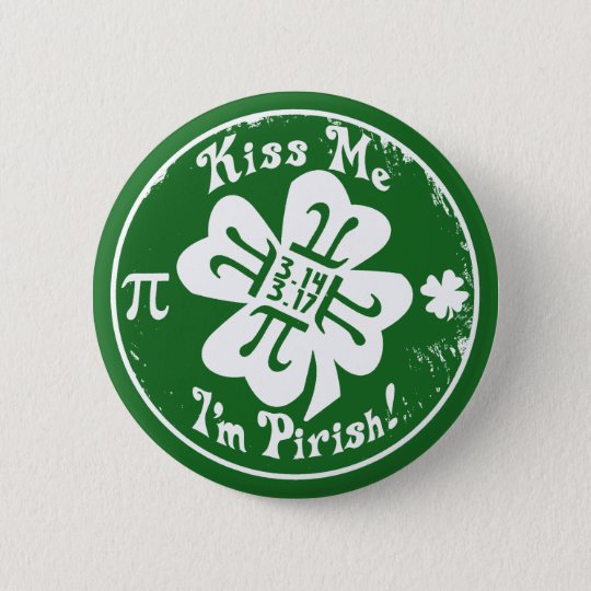 Epic Pi Day and St. Patrick's Day 2 in 1 6 Cm Round Badge