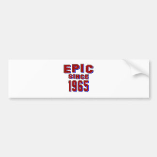 Epic since 1965 bumper stickers