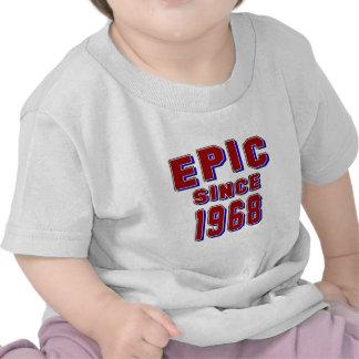 Epic since 1968 tee shirts