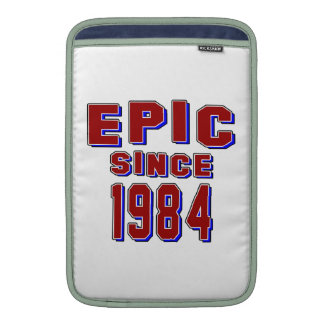 Epic since 1984 sleeve for MacBook air