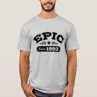 Epic  Since 1993 T-Shirt