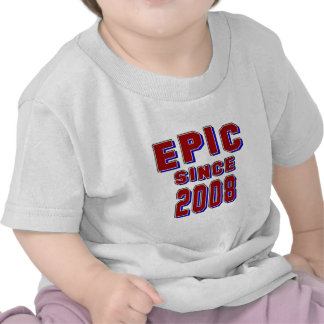 Epic since 2008 tee shirt