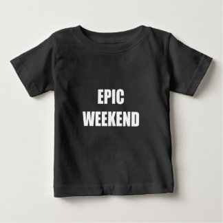 Epic Weekend Shirts