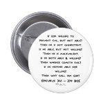 Epicurus - Why call him god? - Plain Pinback Button