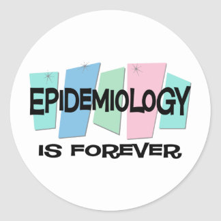 Epidemiology Is Forever Round Stickers