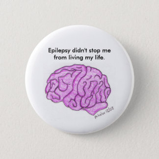 """Epilepsy didn't stop me..."" button"