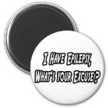 Epilepsy...Your Excuse?