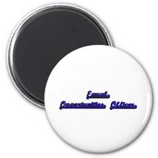 Equal Opportunities Officer Classic Job Design 6 Cm Round Magnet