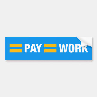Equal Pay Equal Work Bumper Sticker