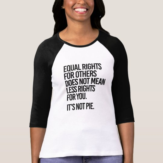 Equal Rights are not Pie - - Pro-Science