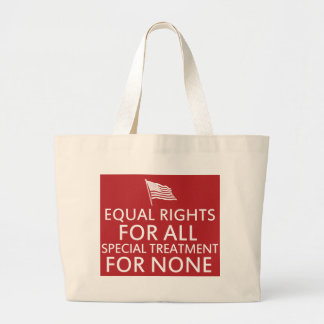 Equal Rights for all Special Treatment for None Tote Bags