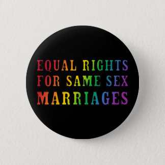 Equal Rights for Same Sex Marriages 6 Cm Round Badge