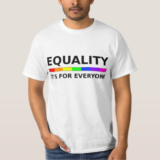 Equality - It's For Everyone T-Shirt