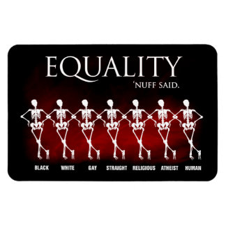 Equality. 'Nuff said. Magnet