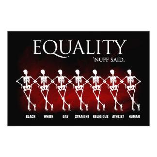 Equality. 'Nuff said. Photographic Print