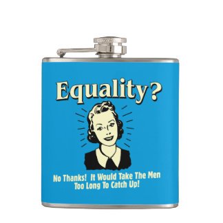 Equality: Take Men Too Long Catch Up Hip Flask