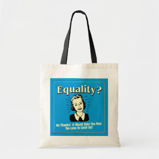 Equality: Take Men Too Long Catch Up Tote Bag