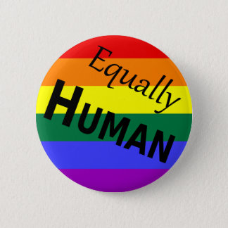 Equally Human 6 Cm Round Badge