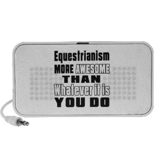 Equestrianism more awesome than whatever it is you notebook speakers
