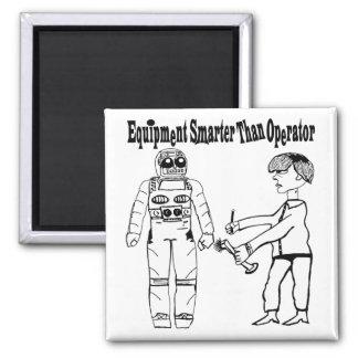 Equipment Smarter Than Operator Square Magnet