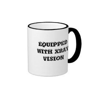 EQUIPPED WITH XRAY VISION RINGER MUG